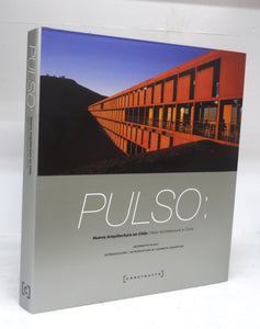 Pulso: Nueva Arquitectura en Chile/New Architecture in Chile