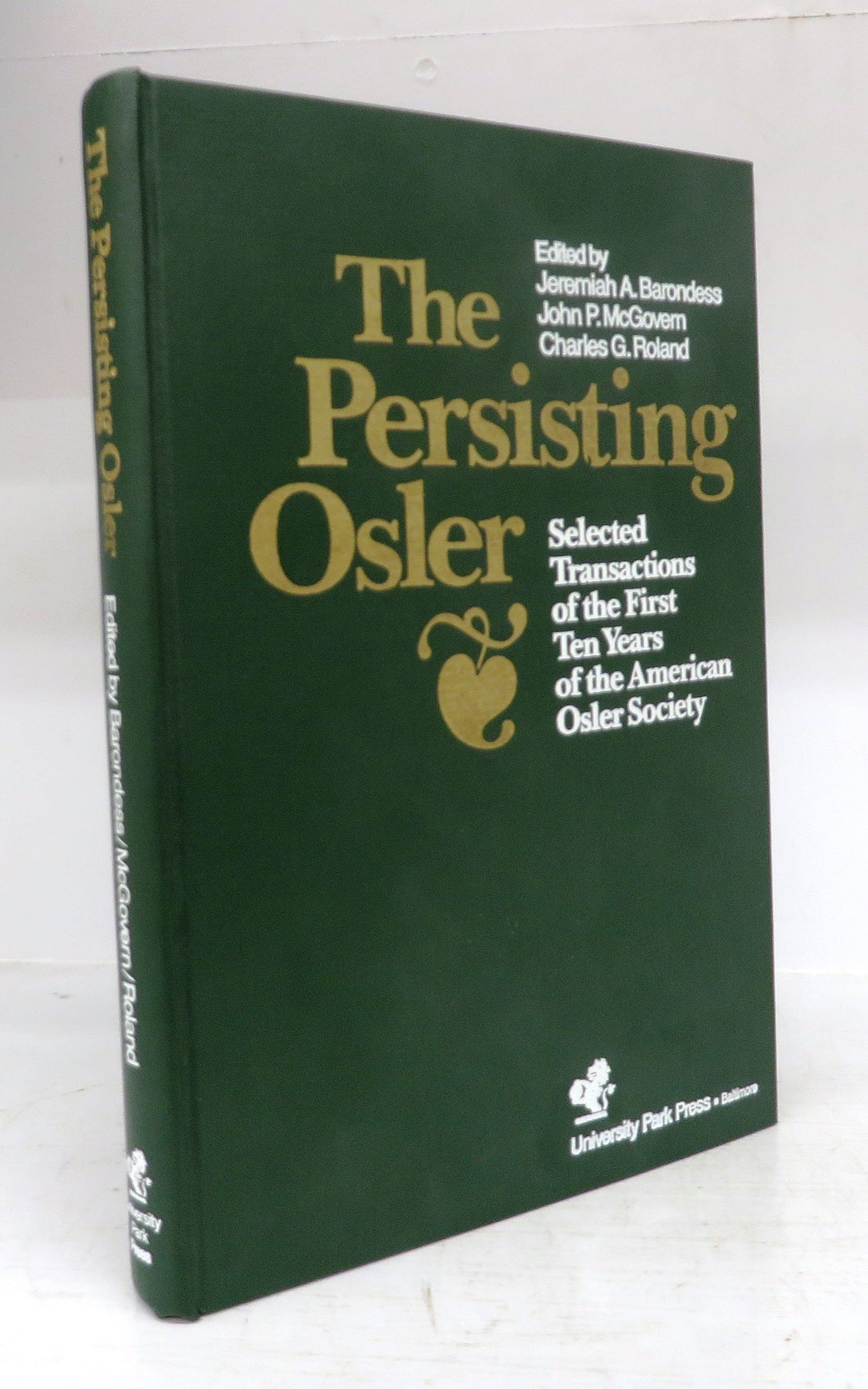 The Persisting Osler: Selected Transactions of the First Ten Years of the American Osler Society