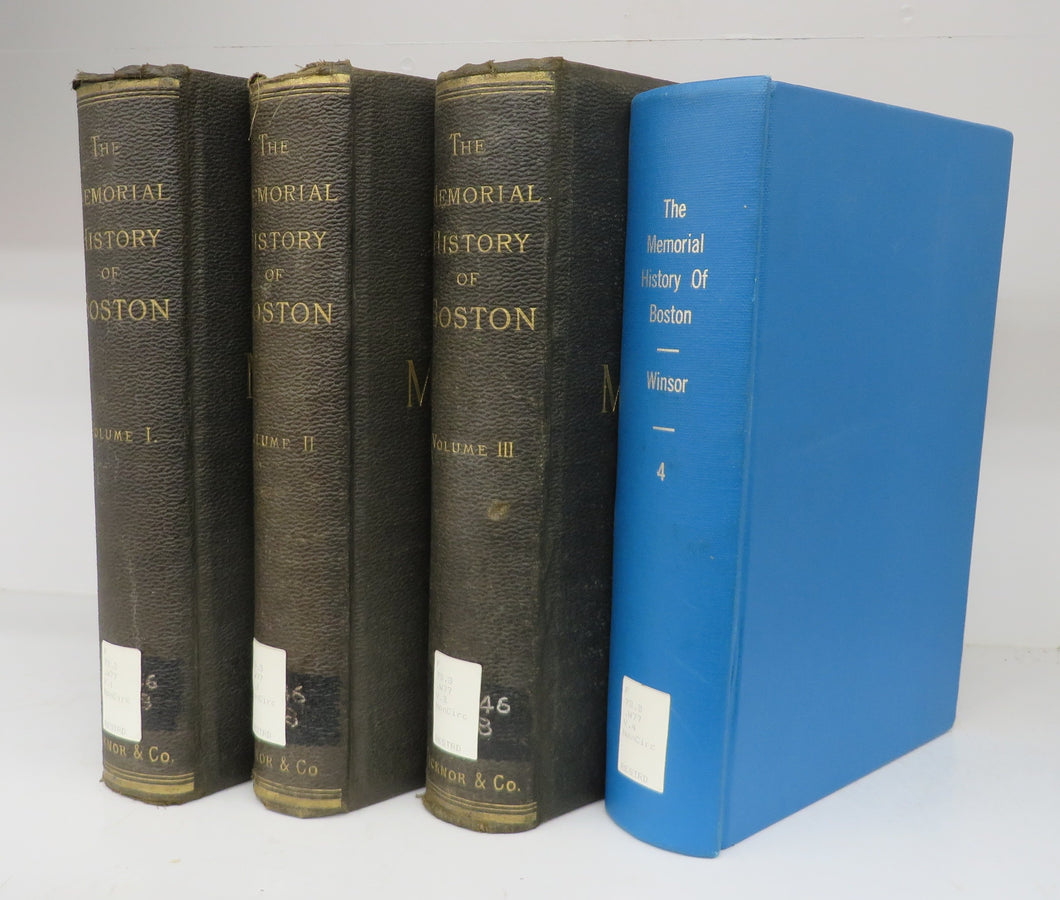 The Memorial History of Boston, Including Suffolk County, Massachusetts. 1630-1880. In Four Volumes