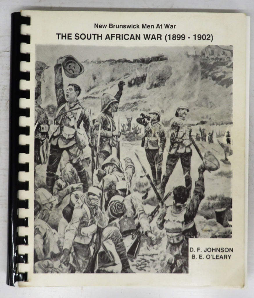 The South African War 1899-1902: New Brunswick Men At War