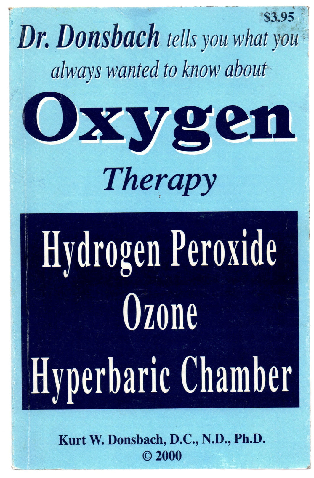 Oxygen As A Therapy: Hydrogen Peroxide Ozone Hyperbaric Chamber