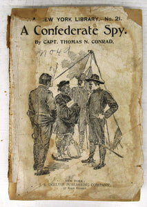 A Confederate Spy. A Story of the Civil War