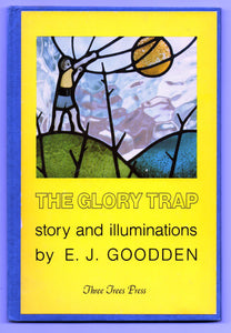 The Glory Trap: story and illuminations by E. J. Goodden