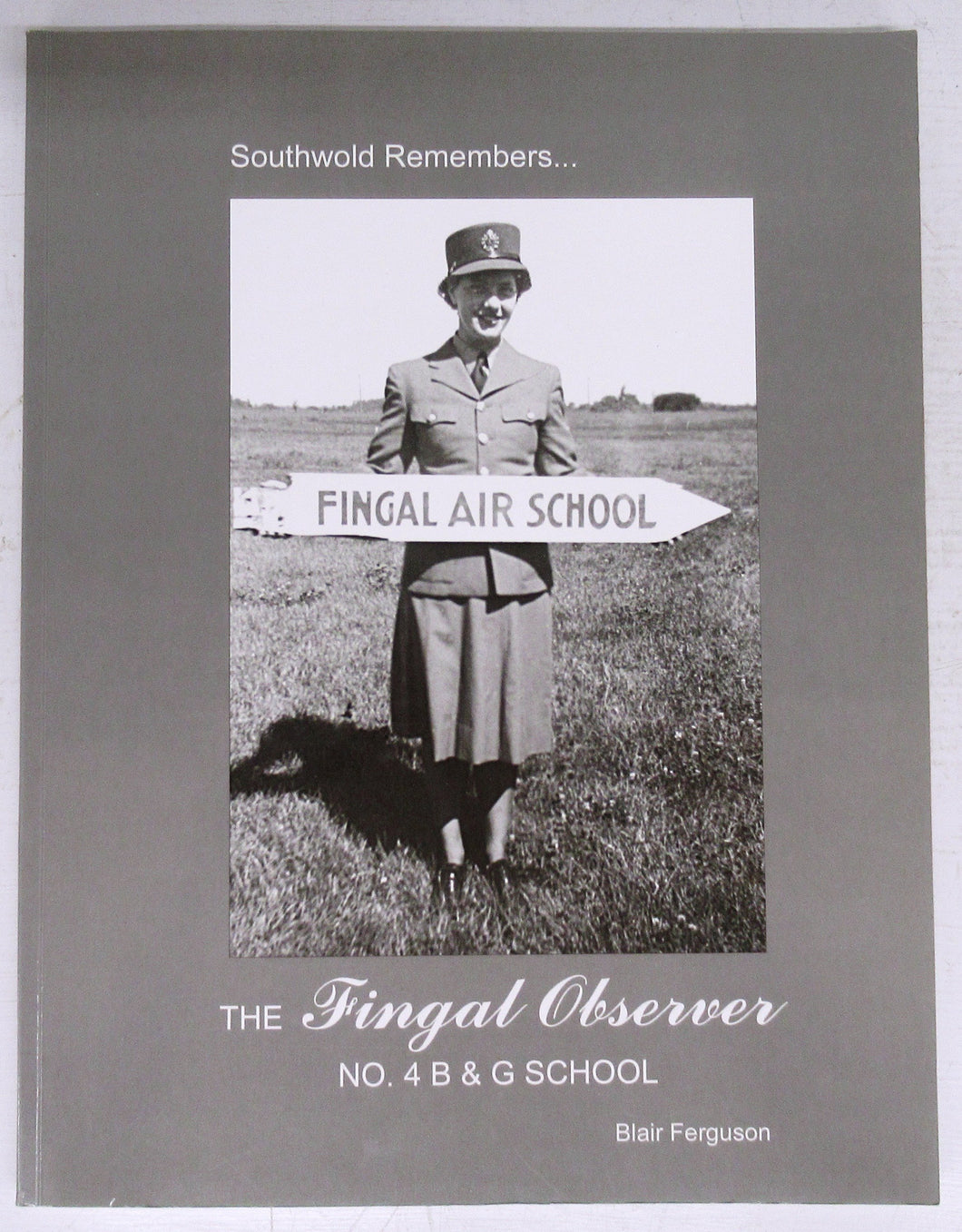 Southwold Remembers: The Fingal Observer No. 4 B&G School