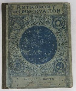 Astronomy by Observation: An Elementary Text-Book for High-Schools and Academies