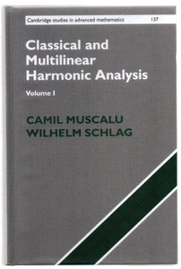 Classical and Multilinear Harmonic Analysis Volume I