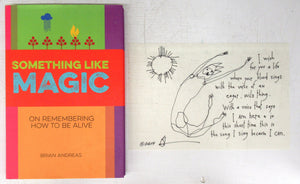 Something Like Magic: On Remembering How To Be Alive