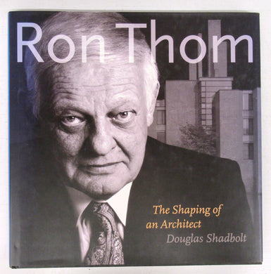 Ron Thom: The Shaping of an Architect