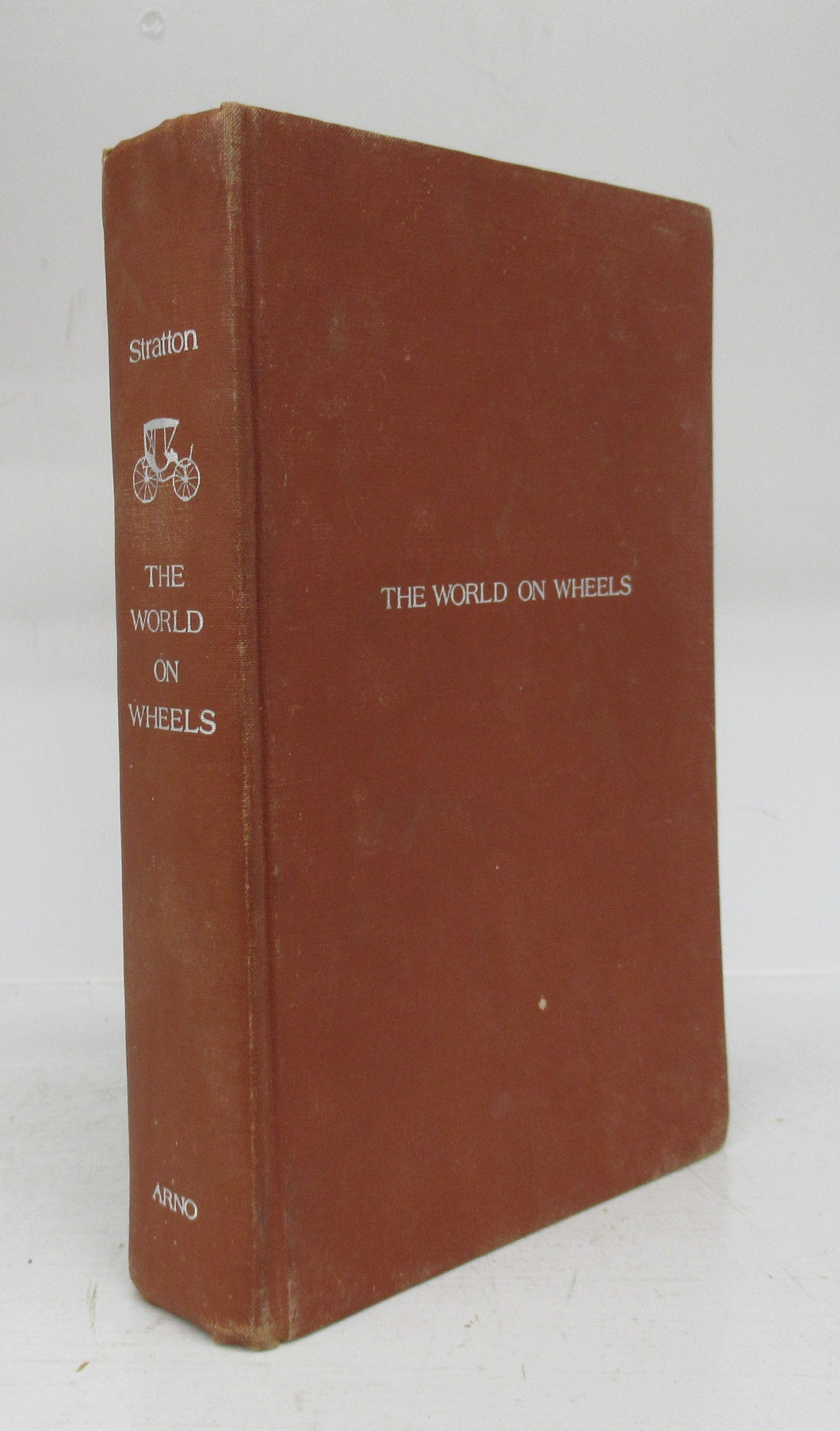 The World on Wheels; Or, Carriages, With their Historical Associations from the Earliest to the Present Time, Including a Selection from the American Centennial Exhibition
