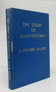 The Story of Martintown, A Pioneer Village