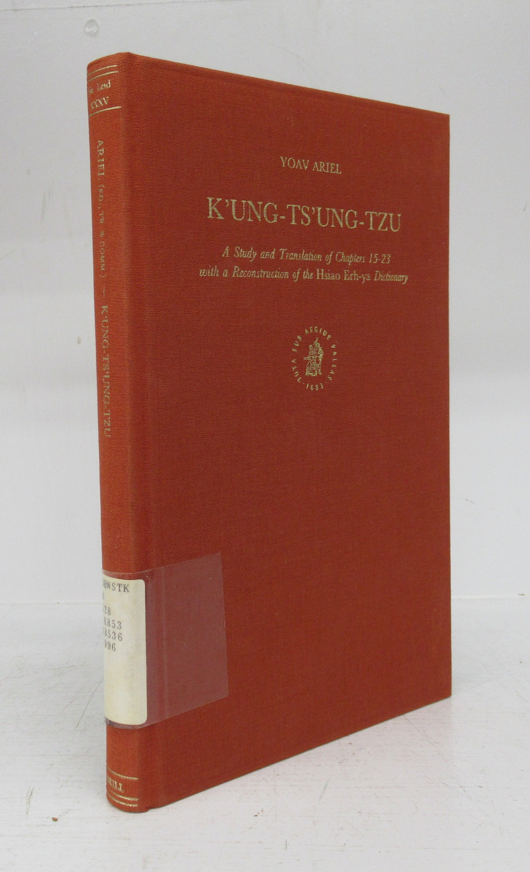 K'Ung-Ts'Ung-Tzu: A Study and Translationof Chapters 15-23 with a Reconstruction of the Hsiao Erh-ya Dictionary