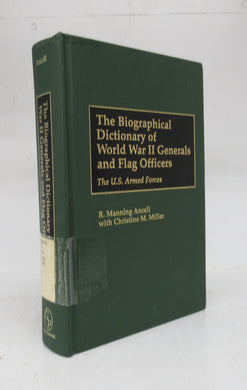 The Biographical Dictionary of World War II Generals and Flag Officers