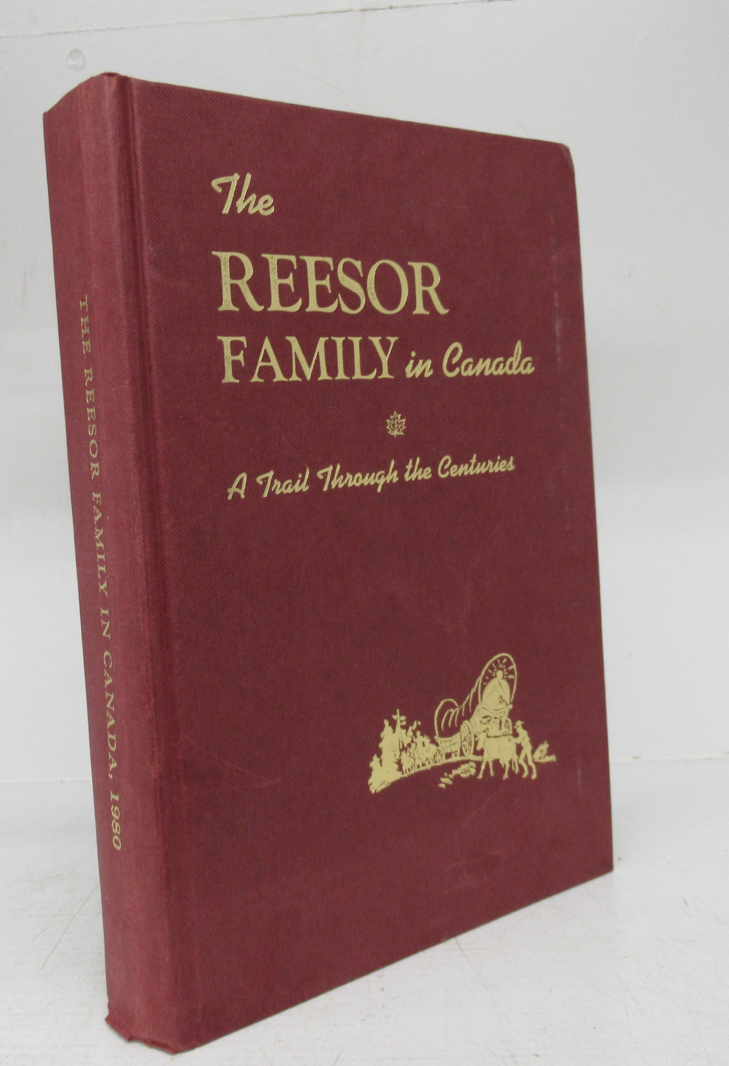 The Reesor Family in Canada: A Trail Through the Centuries