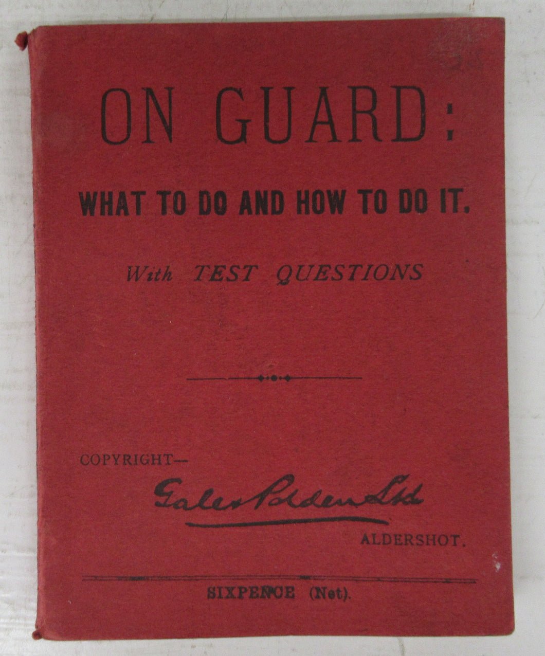 On Guard: What To Do and How To Do It. With Test Questions