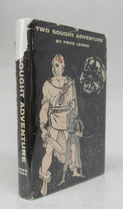 Two Sought Adventure: exploits of Fafhrd and the Gray Mouser