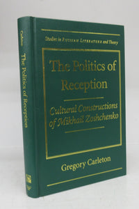 The Politics of Reception: Cultural Constructions of Mikhail Zoshchenko
