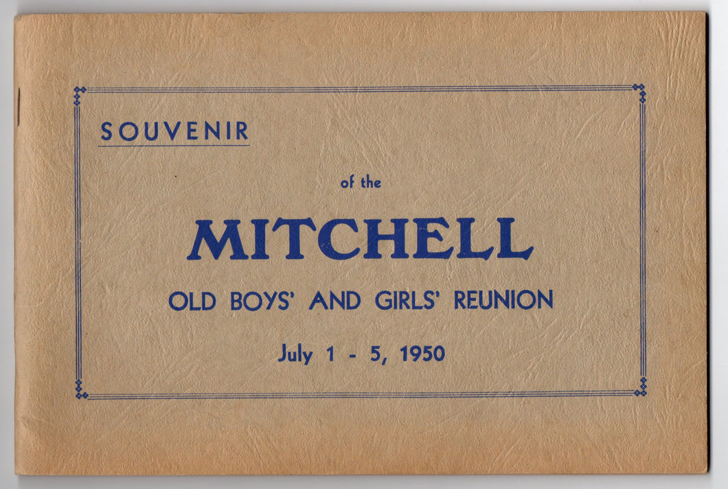 Souvenir of the Mitchell Old Boys' and Girls' Reunion July 1-5, 1950