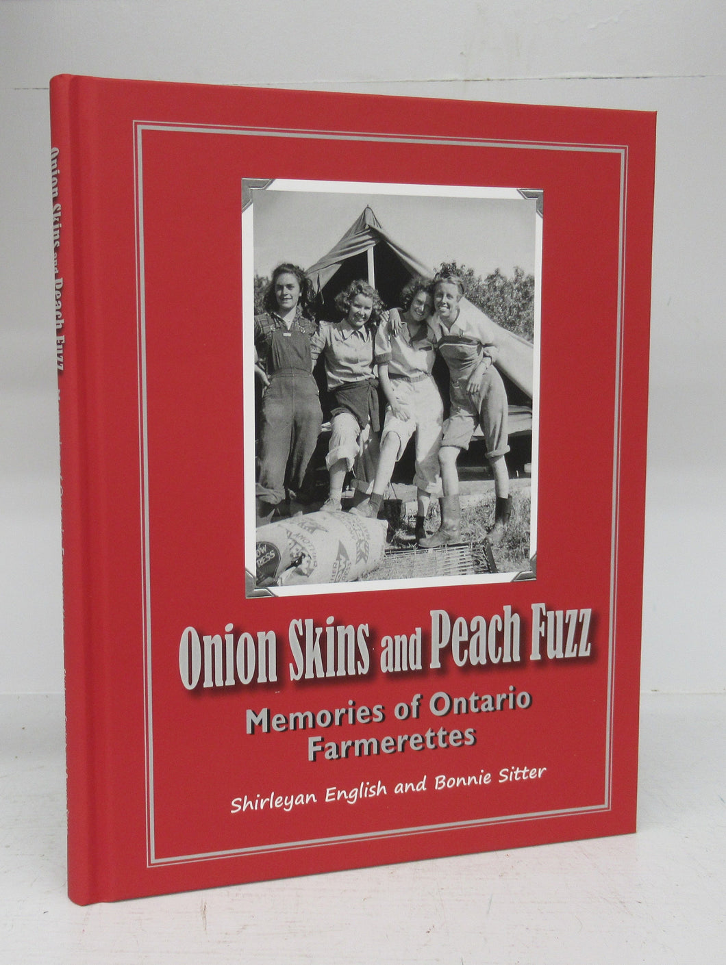 Onion Skins and Peach Fuzz: Memories of Ontario Farmerettes