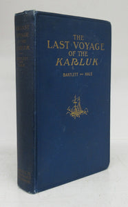 The Last Voyage of the Karluk: Flagship of Vilhjalmar Stefansson's Canadian Arctic Expedition of 1913-16