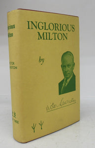 Inglorious Milton: An Unconventional Biography