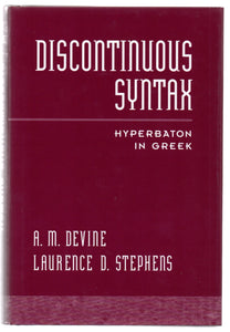 Discontinuing Syntax: Hyperbation in Greek