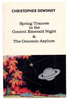 Spring Trances in the Control Emerald Night & The Cenozoic Asylum. A Natural History of Southwestern Ontario Books I & II