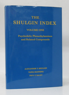 The Shulgin Index Volume One: Psychedelic Phenethylamines and Related Compounds