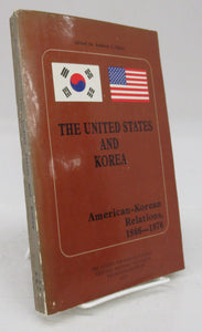 The United States and Korea: American-Korean Relations, 1866-1976