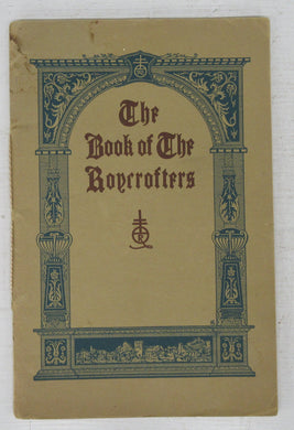 The Book of the Roycrofters: Being a History and Some Comments by Elbert Hubbard and Elbert Hubbard II