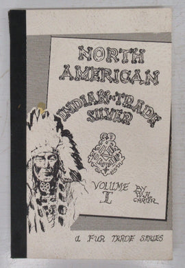 North American Indian Trade Silver Volume I