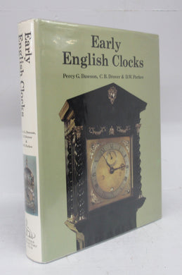 Early English Clocks: A discussion of domestic clocks up to the beginning of the eighteenth century