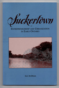 Suckertown: Entrepreneurship and Urbanization in Early Ontario