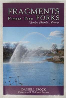 Fragments from the Forks: London Ontario's Legacy