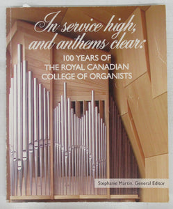 In service high, and anthems clear: 100 Years of the Royal Canadian College of Organists