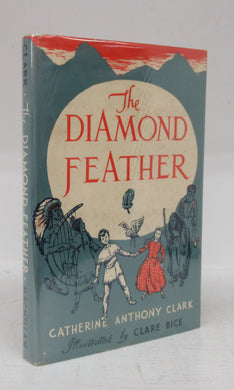 The Diamond Feather, or The Door in the Mountain. A magic tale for children