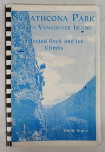 Strathcona Park, North Vancouver Island: Selected Rock and Ice Climbs