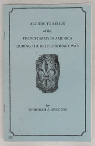 A Guide to Relics of the French Army in America During the Revolutionary War