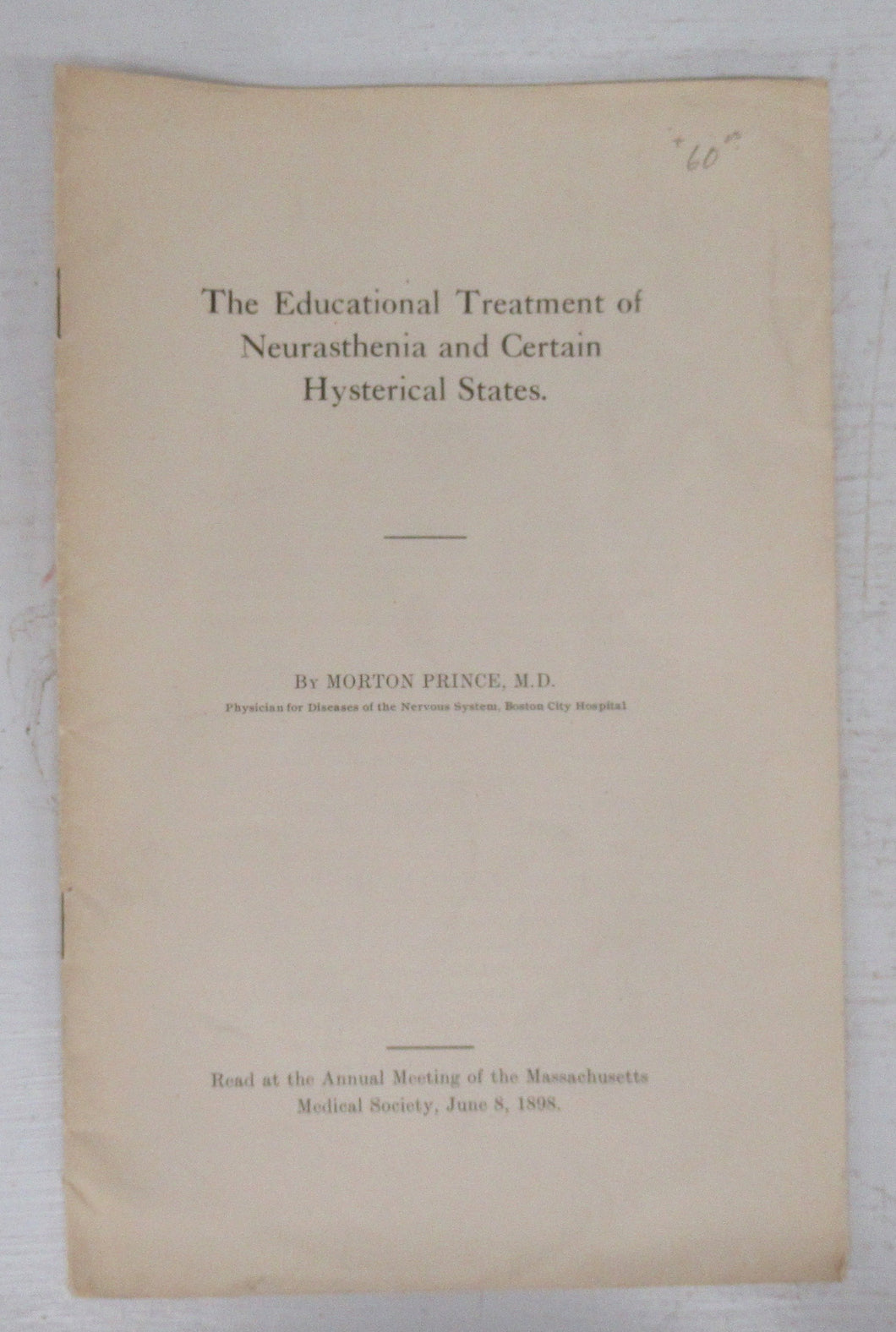 The Educational Treatment of Neurasthenia and Certain Hysterical States