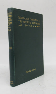 Medico-Legal Examinations & the Workmen's Compensation Act, 1906, as amended by subsequent acts