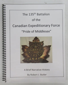 "The 135th Battalion of the Canadian Expeditionary Force ""Pride of Middlesex"": A Brief Narrative History"