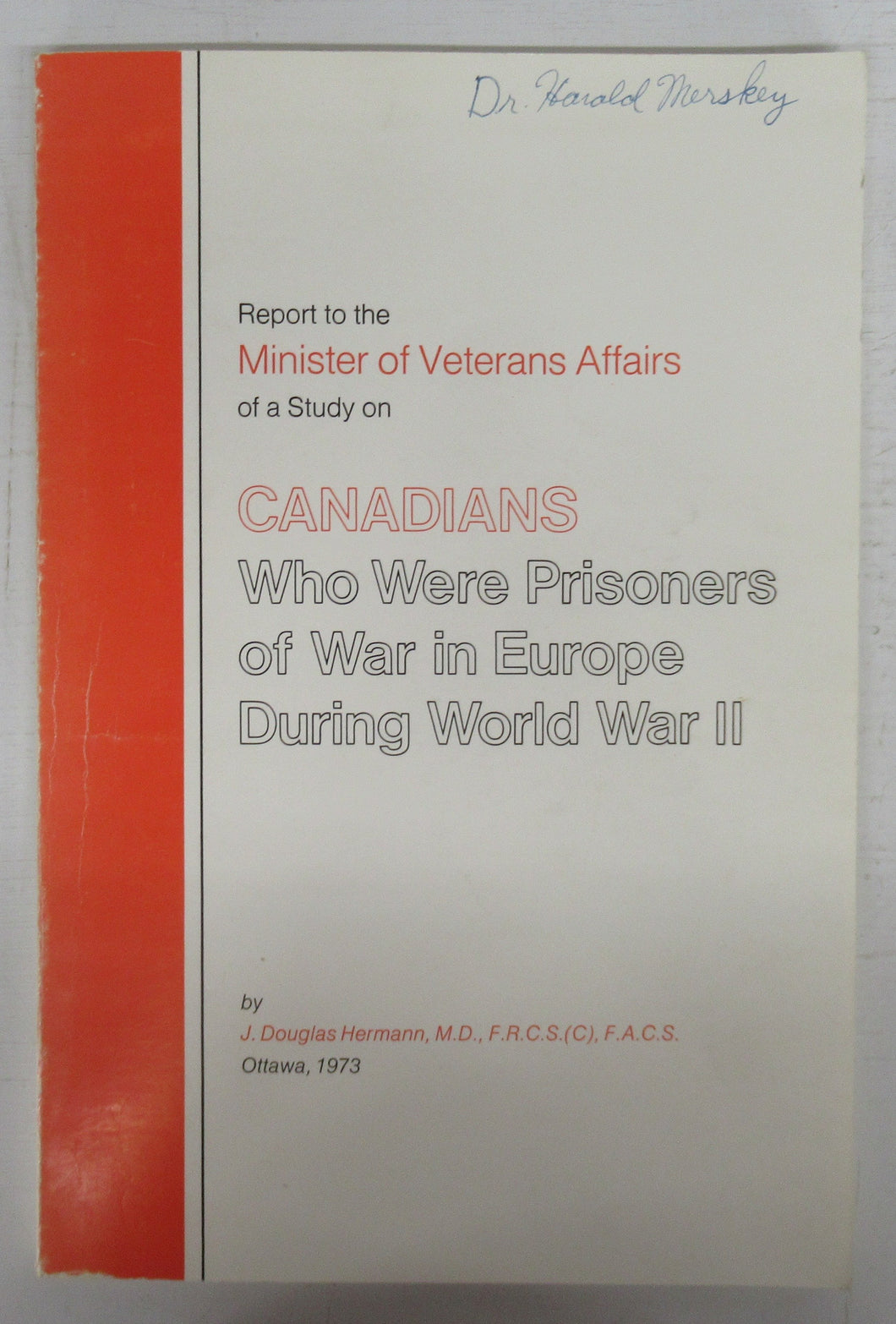 Report to the Minister of Veterans Affairs of a Study on Canadians Who Were Prisoners of War in Europe During World War II