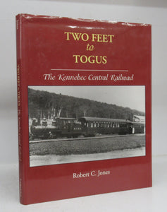 Two Feet to Togus: The Kennebec Central Railroad