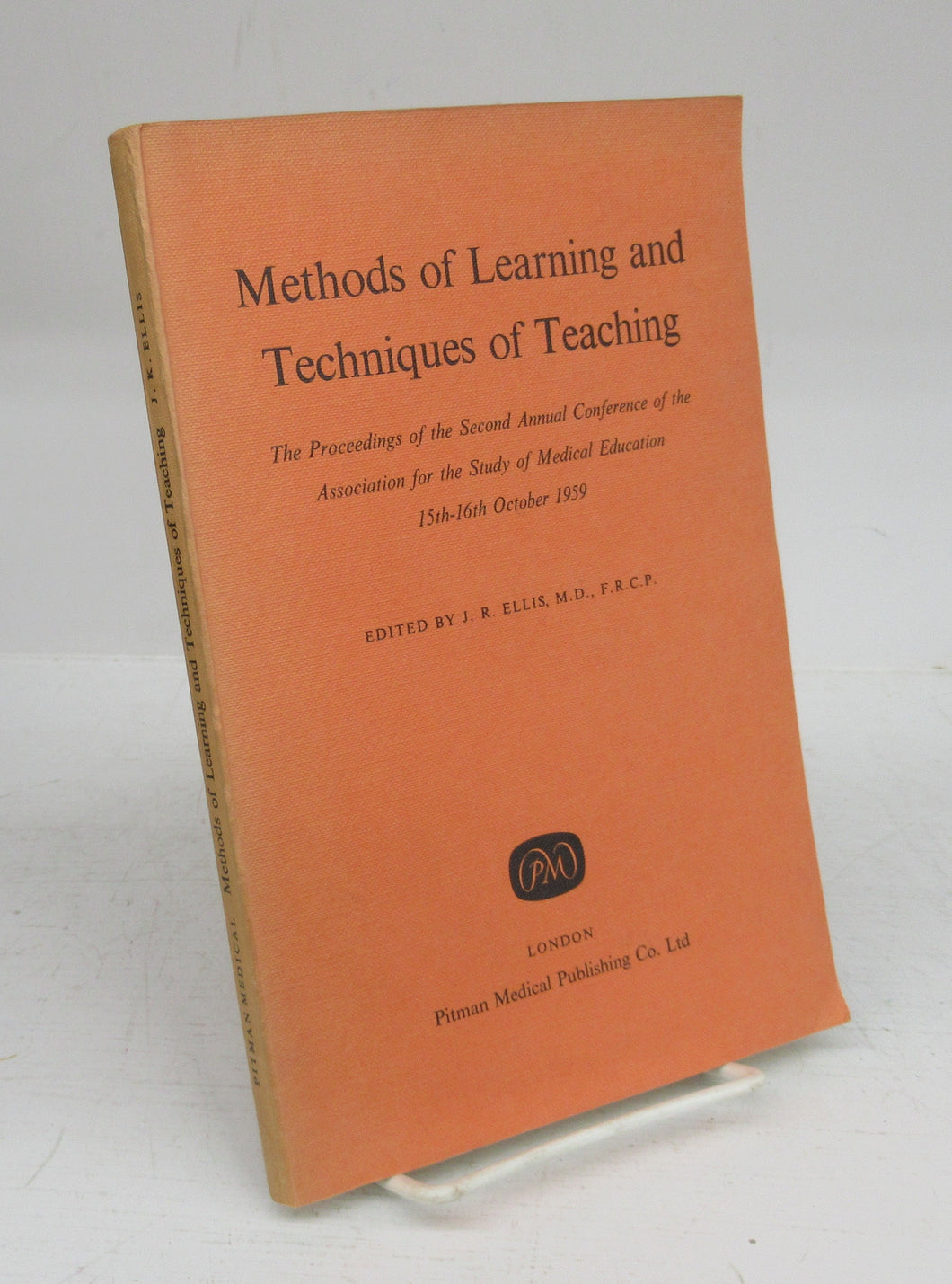 Methods of Learning and Techniques of Teaching: The Proceedings of the Second Annual Conference of the Association for the Study of Medical Education 15th-16th October 1959