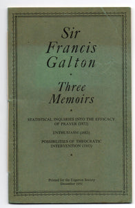 Three Memoirs: Statistical Inquiries into the Efficacy of Prayer (1872); Enthusiasm (1883); Possibilities of Theocratic Intervention (1883)
