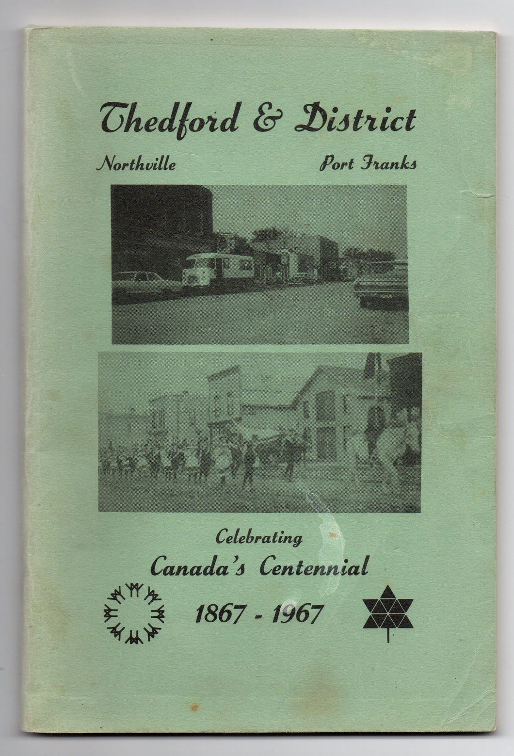 Thedford & District, Northville, Port Franks: Celebrating Canada's Centennial 1867-1967