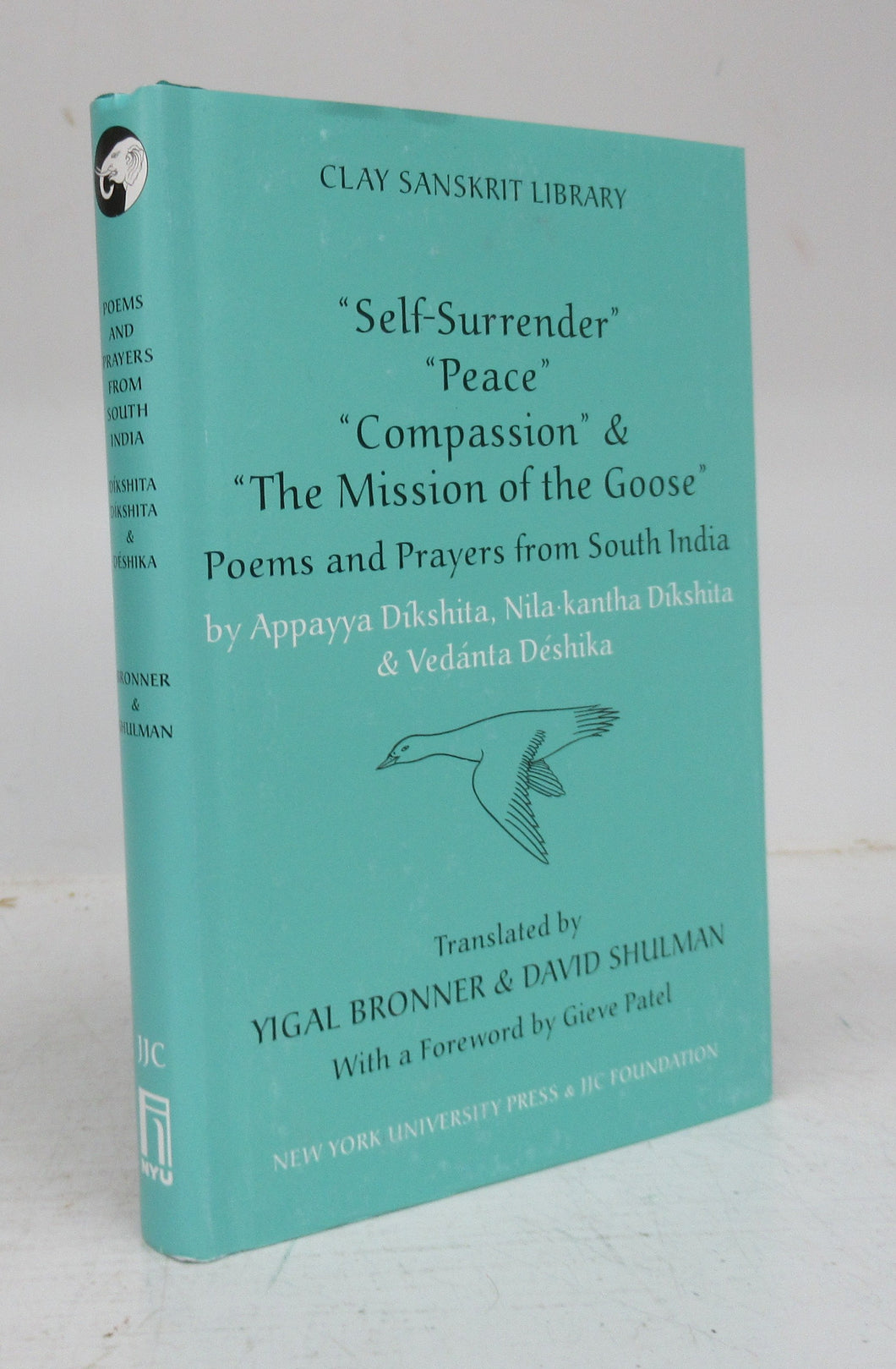 "Self-Surrender ""Peace"" ""Compassion"" & ""The Mission of the Goose"":  Poems and Prayers from South India"