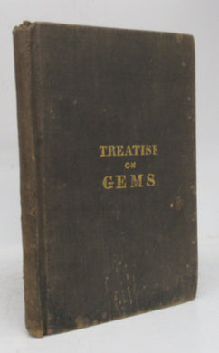 A Treatise on Gems, In Reference to their Practical and Scientific Value