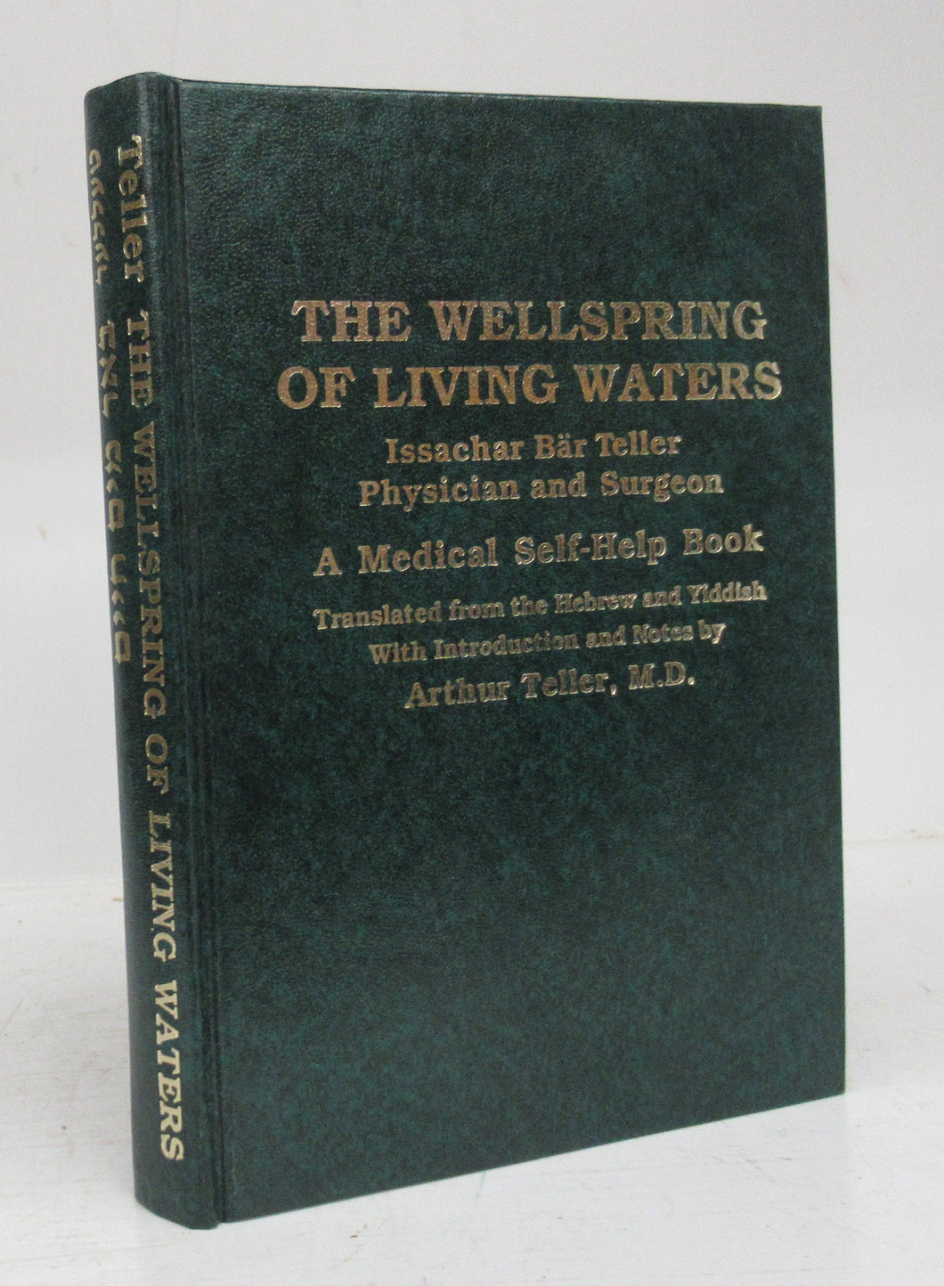 The Wellspring of Living Waters: Issachar Br Teller, Physician and Surgeon