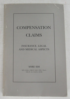 Compensation Claims: Insurance, Legal and Medical Aspects