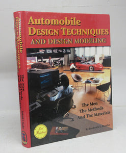 Automobile Design Techniques and Design Modeling: The Men, The Methods, And The Materials